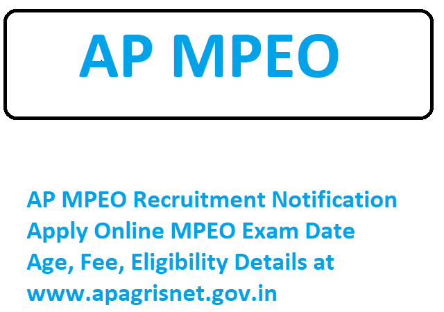 AP MPEO Recruitment Notification  Apply Online MPEO Exam Date Age, Fee, Eligibility Details at www.apagrisnet.gov.in