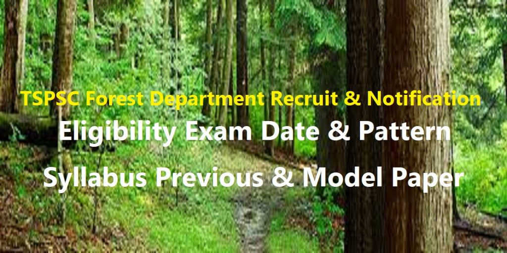 TSPSC Forest Department Recruit 2020 Notification Eligibility Exam Date & Pattern Syllabus Previous Model Question Paper