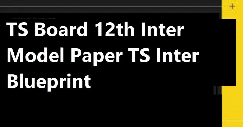 TS Board 12th Inter Model Paper 2021 TS Inter Blueprint 2021